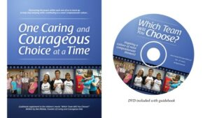 One Caring and Courageous Choice at a Time, book // Which Team Will You Choose, dvd ~ author, Dee DiGioia